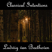 Instrumental Intentions: Ludwig van Beethoven by Ludwig van Beethoven
