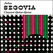 Segovia : Classical Guitar Genius de Andres Segovia