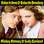 Babes In Arms and Babes On Broadway by Various Artists