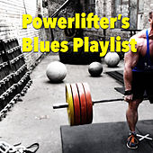 Powerlifter's Blues Playlist de Various Artists