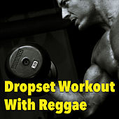 Dropset Workout With Reggae by Various Artists