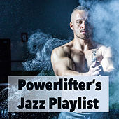 Powerlifter's Jazz Playlist de Various Artists