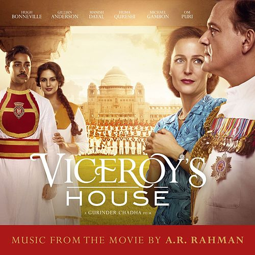 Viceroy's House (Original Motion Picture Soundtrack) by A.R. Rahman