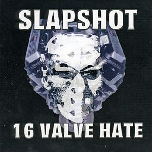16 Valve Hate by Slapshot