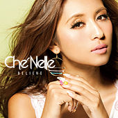 Believe by Che'Nelle