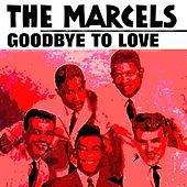 Goodbye to Love by The Marcels