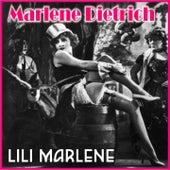 Marlene Dietrich - Lili Marlene (Digitally Remastered) by Marlene Dietrich