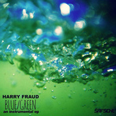 Blue / Green EP by Harry Fraud