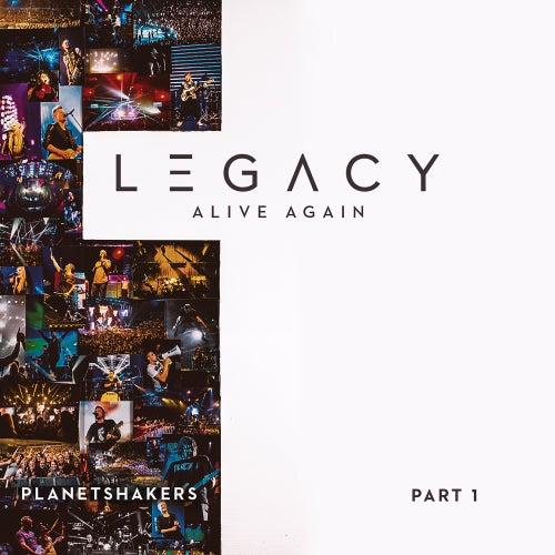 Legacy - Part One: Alive Again de Planetshakers
