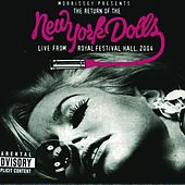 The Return of the New York Dolls - Live From Royal Festival Hall, 2004 by New York Dolls