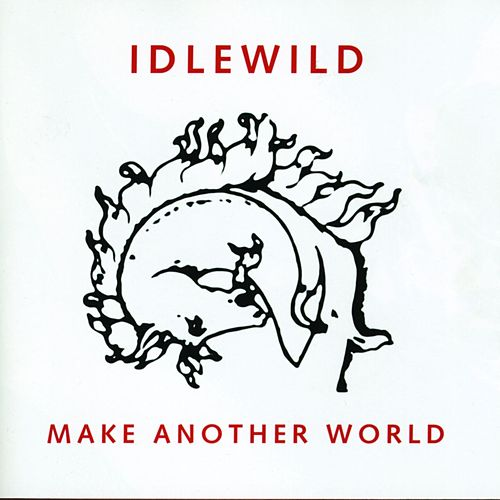 Make Another World (Bonus Tracks Edition) by Idlewild