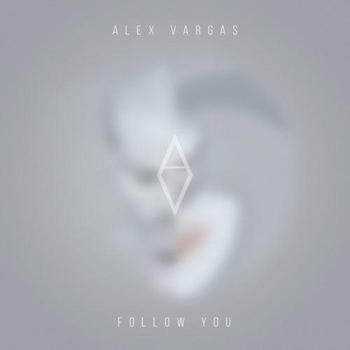 Follow You by Alex Vargas