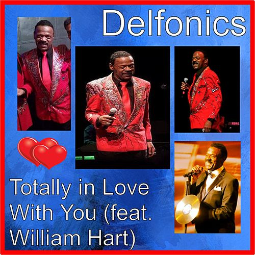 Totally in Love With You (feat. William Hart) by The Delfonics