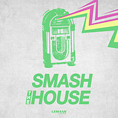 Smash the House, Vol. 1 by Various Artists