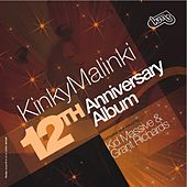 Kinky Malinki 12th. Anniversary Album (compiled & mixed by Kid Massive & Grant Richards) by Various Artists