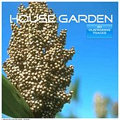 House Garden by Various Artists