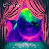 Act to Me de Carlos Gatto