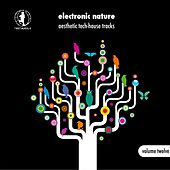 Electronic Nature, Vol. 12 - Aesthetic Tech-House Tracks! by Various Artists