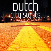 City Sights by Dutch