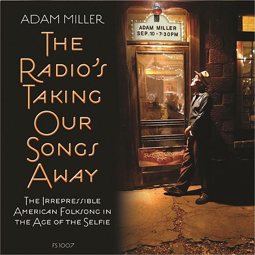 The Radio's Taking Our Songs Away by Adam Miller