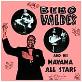 Bebo Valdés & His Havana All Stars de Bebo Valdes