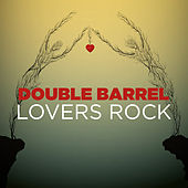 Double Barrel Lovers Rock by Various Artists