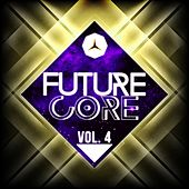 Future Core, Vol. 4 by Various Artists