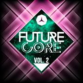 Future Core, Vol. 2 by Various Artists