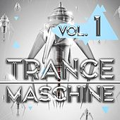 Trance Maschine, Vol. 1 by Various Artists