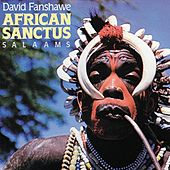 Fanshaw: African Sanctus; Salaams by Various Artists