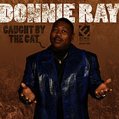 Caught By The Cat by Donnie Ray