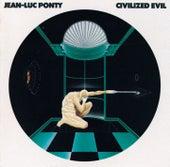 Civilized Evil by Jean-Luc Ponty