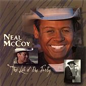 The Life Of The Party by Neal McCoy