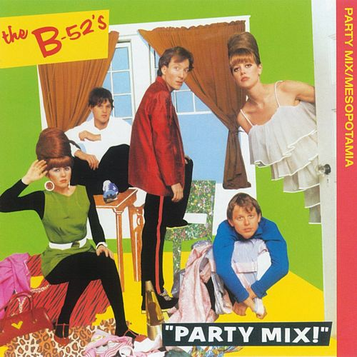Party Mix/Mesopotamia by The B-52's