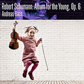 Robert Schumann: Album for the Young, Op. 68 by Andreas Bach