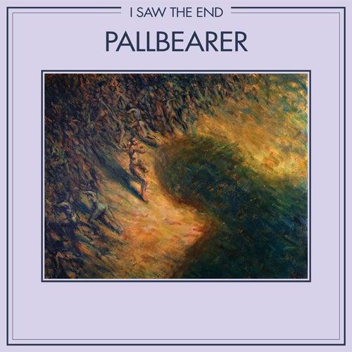 I Saw the End (Single) by Pallbearer