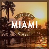 Miami Sunset Chill by Various Artists