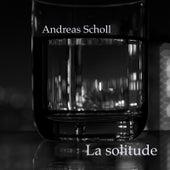 La Solitude by Andreas Scholl