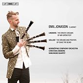Lindberg: The Erratic Dreams of Mr Grönstedt - Golijov: The Dreams & Prayers of Isaac the Blind by Emil Jonason