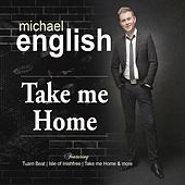 Take Me Home by Michael English