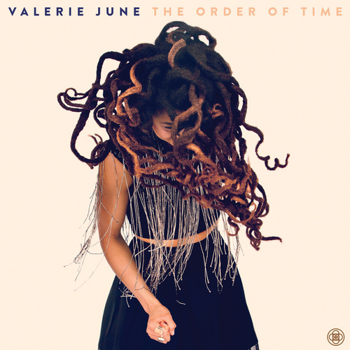 The Order Of Time by Valerie June