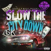 Slow the City Down by DJ RED
