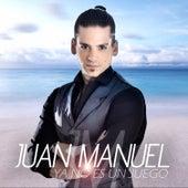 Ya No Es un Juego de Juan Manuel