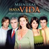 Mientras Haya Vida, Porque Lo Ultimo Que Queda Es la Esperanza (Música de la Serie Original de TV) von Various Artists