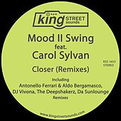 Closer (Remixes) by Mood II Swing