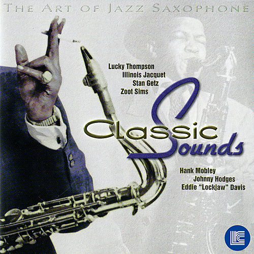 The Art of Jazz Saxophone: Classic Sounds by Various Artists
