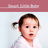 Smart, Little Baby – Baby Music, Development of Child, Instrumental Songs for Listening, Better IQ Your Baby, Mozart for Kids, Piano Music von Peaceful Piano