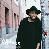If There Was a Way by Will Gittens