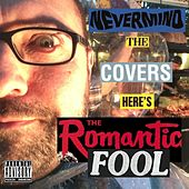 Nevermind the Covers, Here's the Romantic Fool de Graham Scott Anthony