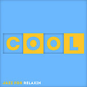 Cool - The Best of Jazz for Relaxin' by Various Artists